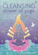 The Cleansing Power Of Yoga : removing stuck and toxic energy can...