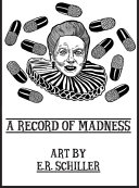 A Record of Madness: Art by E.R. Schiller