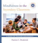 Mindfulness In The Secondary Classroom A Guide For Teaching Adolescents Sel Solutions Series