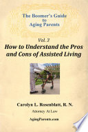 The Boomer s Guide to Aging Parents  Vol  3  How to Understand the Pros and Cons of Assisited Living
