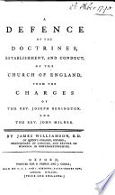 A defence of the doctrines  establishment  and conduct of the Church of England  from the charges of the Rev  J  Berington and the Rev  J  Milner