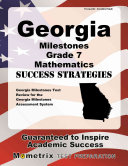 Georgia Milestones Grade 7 Mathematics Success Strategies Study Guide  Georgia Milestones Test Review for the Georgia Milestones Assessment System