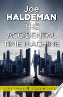 The Accidental Time Machine : assistant at mit when, while measuring...