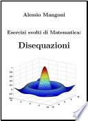 Esercizi Svolti di Matematica  Disequazioni