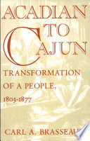 Acadian to Cajun Transformation of a People, 1803-1877