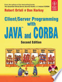 CLIENT/SERVER PROGRAMMING WITH JAVA AND CORBA, 2ND ED (With CD )