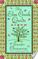 An Elm Creek Quilts Album :