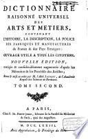 Dictionnaire raisonn  e universel des arts et metiers  contenant l histoire  la description  la police des fabriques   manufactures de France   des pays   trangers