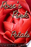 Rose   s Pink Petals  A Virgin   s First Time Tale of Seduction and Deflowering   Defloration Erotica