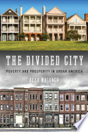 The Divided City : presents a detailed picture of what has...