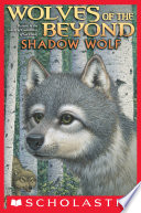 Wolves of the Beyond #2: Shadow Wolf by Kathryn Lasky
