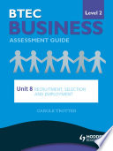 BTEC First Business Level 2 Assessment Guide  Unit 8 Recruitment  Selection and Employment