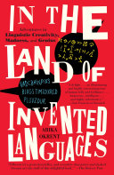 In the Land of Invented Languages Man S Enduring Quest To Build A Better Language