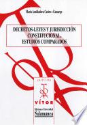 Decretos Leyes y jurisdiccion constitucional  estudios comparados