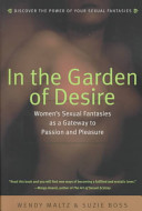 In The Garden Of Desire : to a partner, and explains how fantasies...