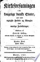 Kirkeforfatningen I De Koneglige Danske Stater Med Dens Vigtigste Fordele Og Mangler Samt Muelige Forbedringer