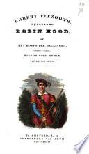 Robert Fitzooth Bijgenaamd Robin Hood Of Het Hoofd Der Ballingen