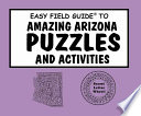 Easy Field Guide to Amazing Arizona Puzzles and Activities