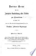 Amtlicher Bericht Über Die Industrie-Austellung Aller Völker Zu London Im Jahre 1851