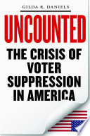 Uncounted : the crisis of voter suppression in the United States document cover