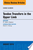 Tendon Transfers in the Upper Limb  An Issue of Hand Clinics