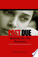 Past Due   Waiting On The Promises