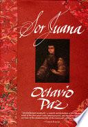 Sor Juana, Or, The Traps of Faith