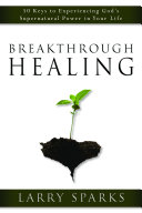 Breakthrough Healing Supernatural Healing In Your Life? In Breakthrough