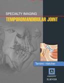 Specialty Imaging: Temporomandibular Joint E-Book
