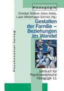 Themenschwerpunkt Gestalten der Familie - Beziehungen im Wandel