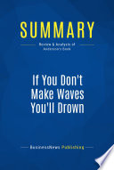 Summary If You Don T Make Waves You Ll Drown