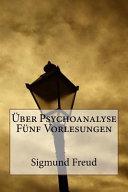 Ber Psychoanalyse F Nf Vorlesungen