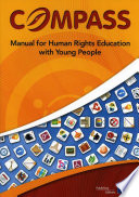 Compass   Manual for Human Rights Education with Young People  2012 edition   fully revised and updated
