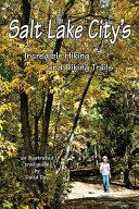 Salt Lake City s Incredible Hiking and Biking Trails