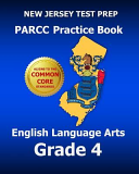 New Jersey Test Prep Parcc Practice Book English Language Arts Grade 4