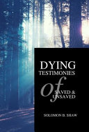 The Dying Testimonies of Saved and Unsaved