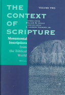 The Context of Scripture: Monumental inscriptions from the biblical world