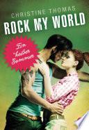 Rock My World   Ein hei  er Sommer