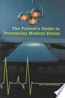 The Patient S Guide To Preventing Medical Errors