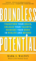 download ebook boundless potential: transform your brain, unleash your talents, and reinvent your work in midlife and beyond pdf epub