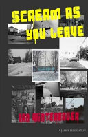 Scream As You Leave : of growing up in the midwest...