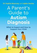 A Parent S Guide To Autism Diagnosis