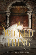 A Wicked Thing : what happens after happily ever after....