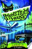 Monstrum House  Locked In
