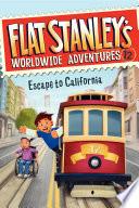 Flat Stanley s Worldwide Adventures  12  Escape to California