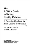 The ACOA's guide to raising healthy children