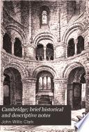Cambridge; Brief Historical and Descriptive Notes