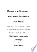 Money For Nothing And Your Property Free