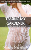 Teasing My Gardener