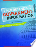 Understanding Government Information  A Teaching Strategy Toolkit for Grades 7   12